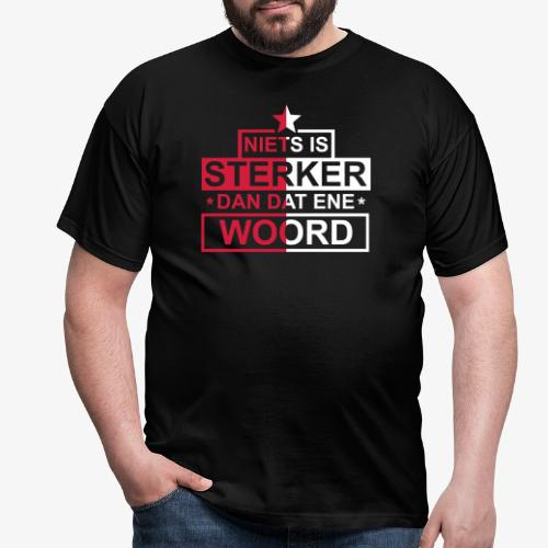 Niets Is Sterker 2 - Mannen T-shirt