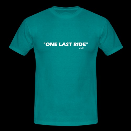 one last ride - T-shirt Homme