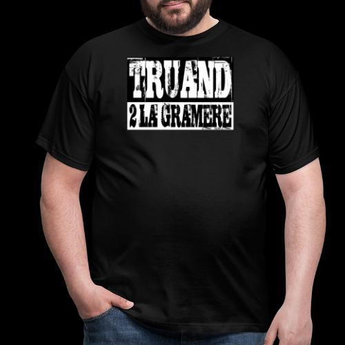 Truand2LaGramère (version avec faute) - Men's T-Shirt