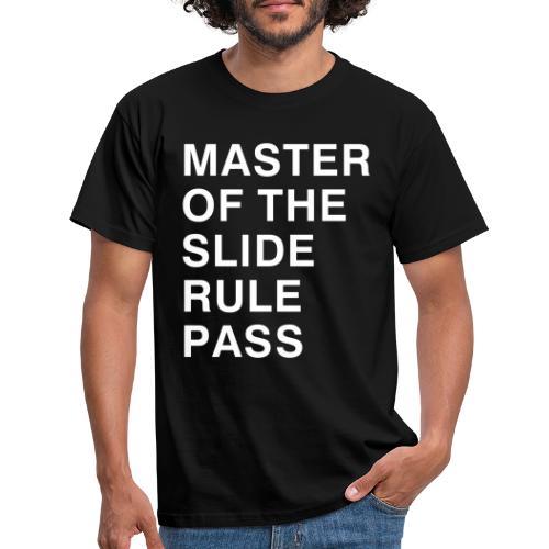 Master of the Slide Rule Pass - Men's T-Shirt