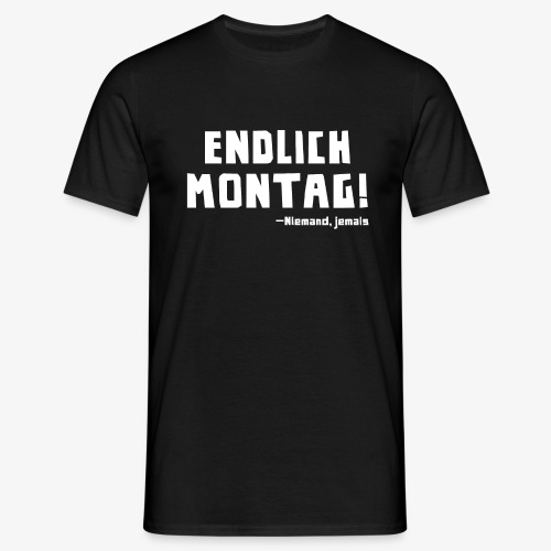 endlichmontag white 01 png - Männer T-Shirt