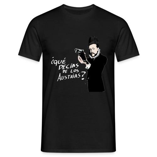 ¿Qué decías de los Austrias? - Camiseta hombre