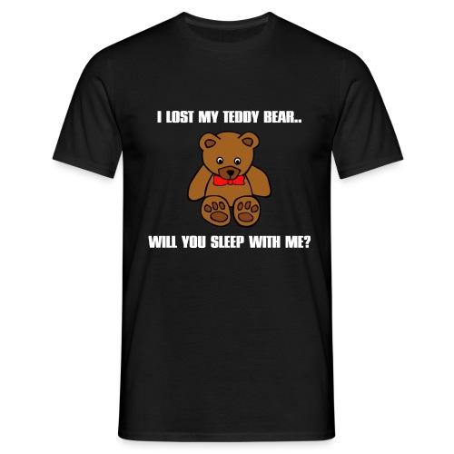 I lost my teddy bear.. Will you sleep with me? - Mannen T-shirt