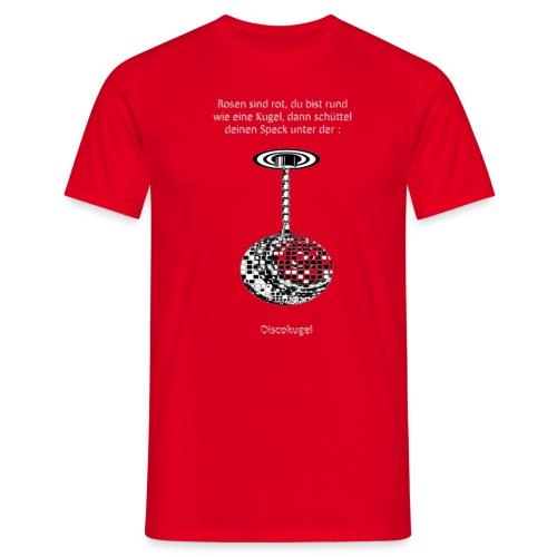 Rosen sind rot du bist rund wie - Männer T-Shirt