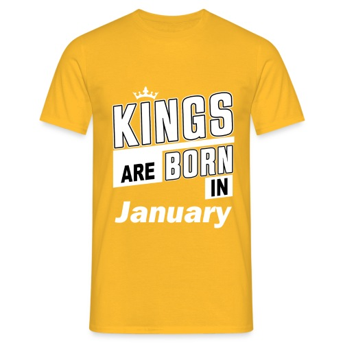 KINGS ARE BORN IN JANUARY - Männer T-Shirt