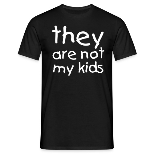 theyarenotmykids2 png - Men's T-Shirt