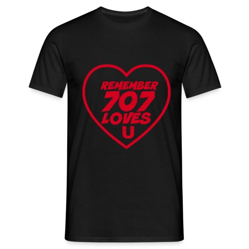 REMEMBER 707 LOVES U - Men's T-Shirt