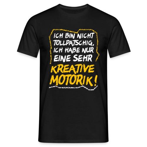 Tollpatschig Tollpatsch Grobmotorisch Ausrede - Männer T-Shirt