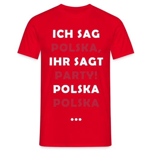 Polska Party 2.0 / Die Party-Geschenkidee! - Männer T-Shirt