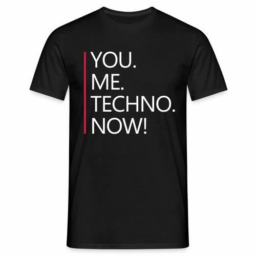 You Me Techno Now Shuffle Dance Rave Liebe PLUR - Männer T-Shirt