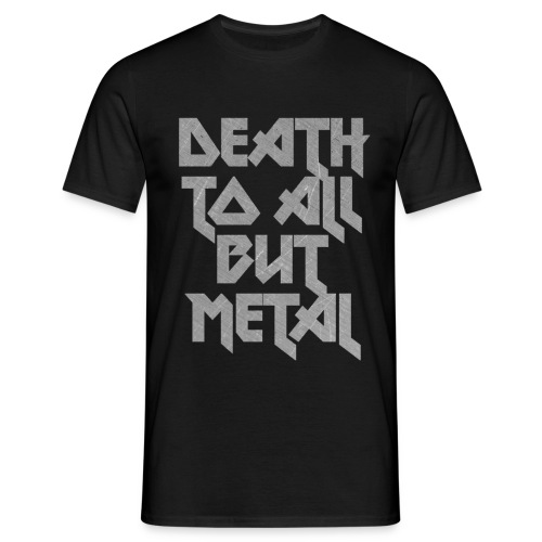 Death to all but metal - Miesten t-paita