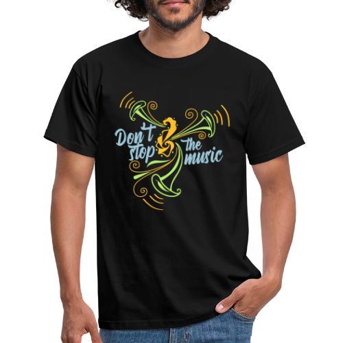 No pares a musica - Camiseta hombre