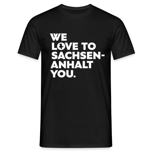 We love to Sachsen Anhalt you 1 - Männer T-Shirt