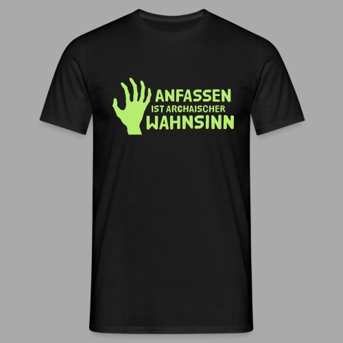 Anfassen - Männer T-Shirt