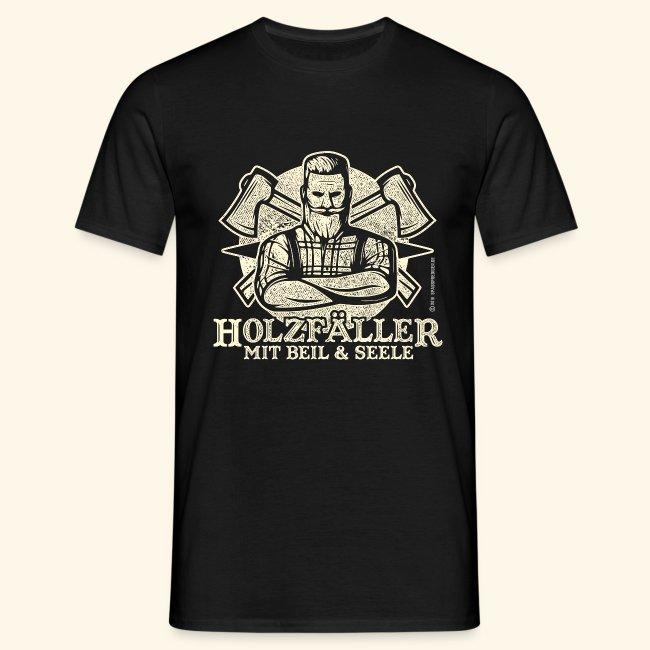 Holzfäller Sprüche T-Shirt Mit Beil und Seele