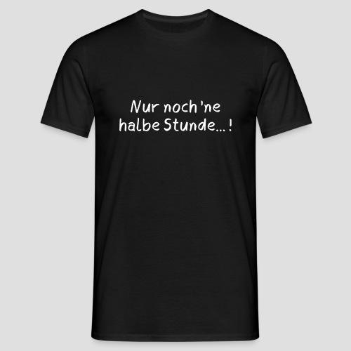 halbe Stunde - Männer T-Shirt