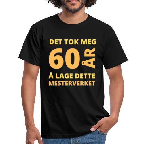 Bursdagsgave til 60-åring - T-skjorte for menn