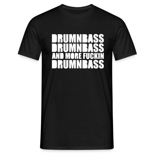 DNB DNB and more fuckin DNB² - Männer T-Shirt