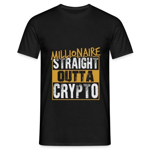 Millionaire Straight Outta Crypto - Männer T-Shirt