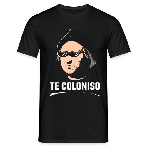 ¡TE COLONISSSO! - Camiseta hombre