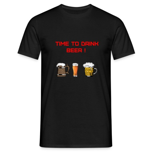 Time to drink beer ! - T-shirt Homme