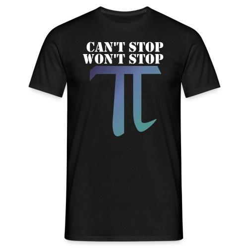 Pi Day Cant Stop Wont Stop Shirt Dunkel - Männer T-Shirt