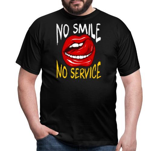 No Smile No Service - T-shirt herr