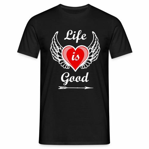 Life is good - Männer T-Shirt