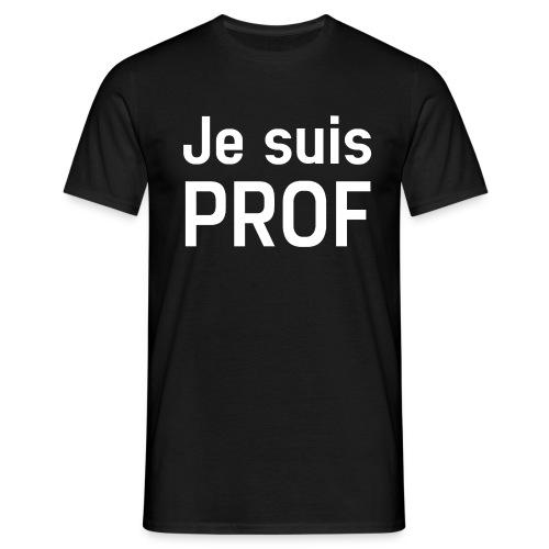 JE SUIS PROF - T-shirt Homme
