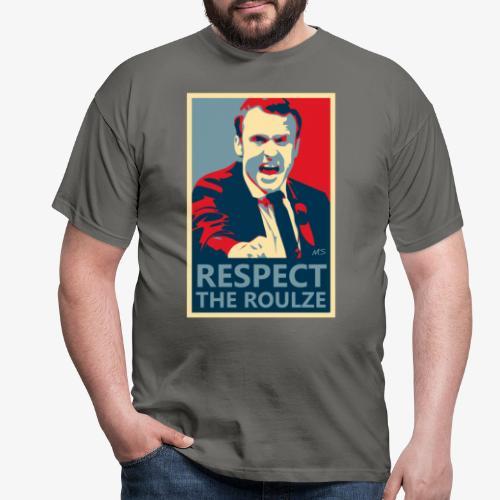 Respect The Roulze ! - T-shirt Homme