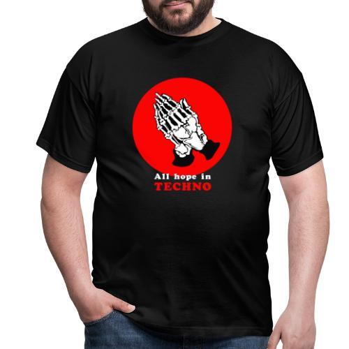 all hope in techno - Koszulka męska