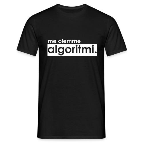 me olemme algoritmi. - Miesten t-paita