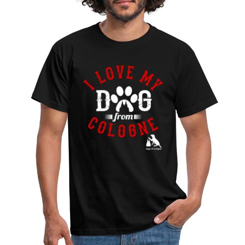I love my dog from cologne! - Männer T-Shirt