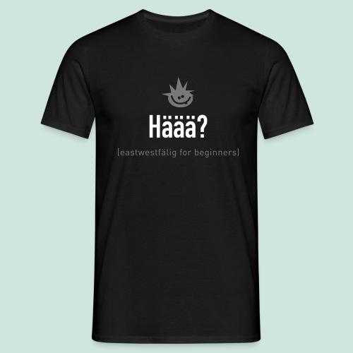 Häää - Männer T-Shirt