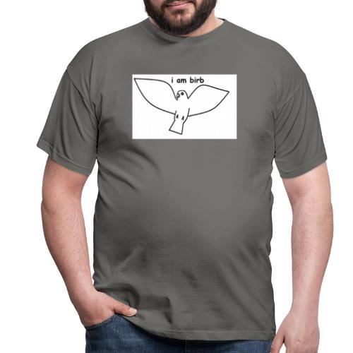 i am birb - Men's T-Shirt