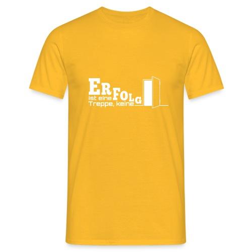 ERFOLGSTREPPE - Männer T-Shirt