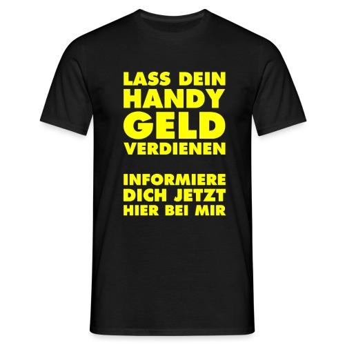 lass dein Handy geld verd - Männer T-Shirt