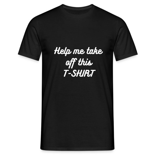 Help me take off this T SHIRT