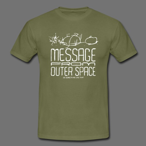 Message From Outer Space (white oldstyle) - Men's T-Shirt