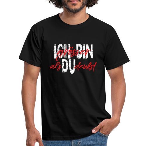 ICH BIN Weisheit groesser als Du denkst 2 - Männer T-Shirt