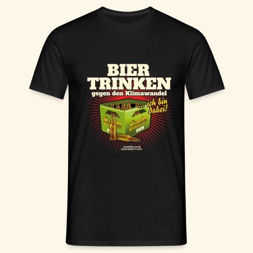 Bier T Shirt Trinken gegen den Klimawandel - Männer T-Shirt