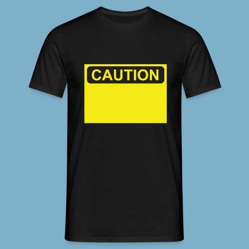 Caution Achtung Schild - Männer T-Shirt