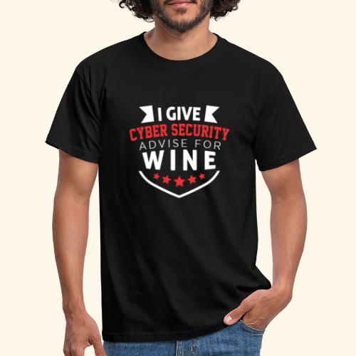 I give cyber security advice for wine - Maglietta da uomo