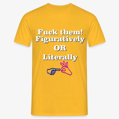 Fuck them! - Men's T-Shirt