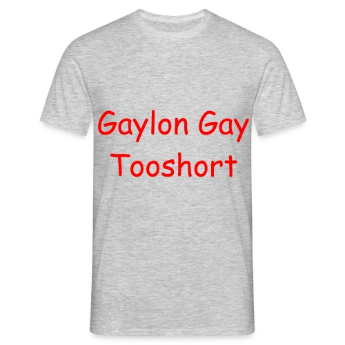 Gaylon Gay Tooshort - Men's T-Shirt