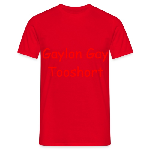 Gaylon Gay Tooshort - Men's T-Shirt