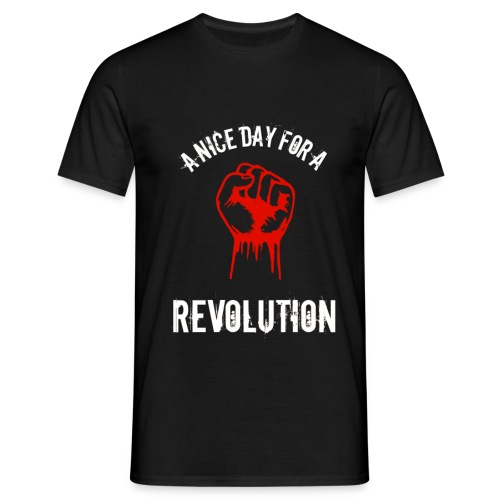a nice day for a revolution - Men's T-Shirt