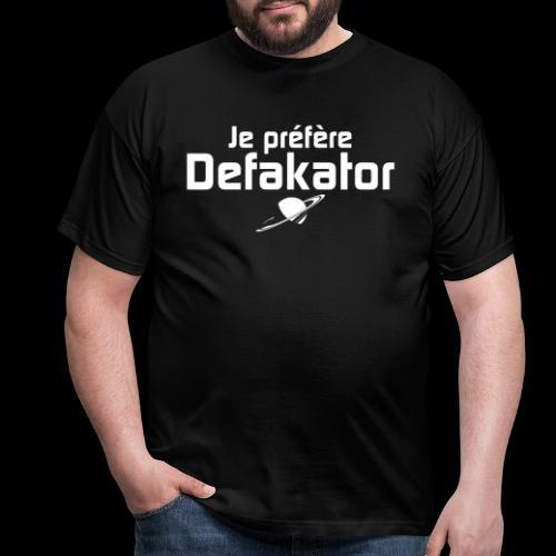 Je préfère Defakator - T-shirt Homme