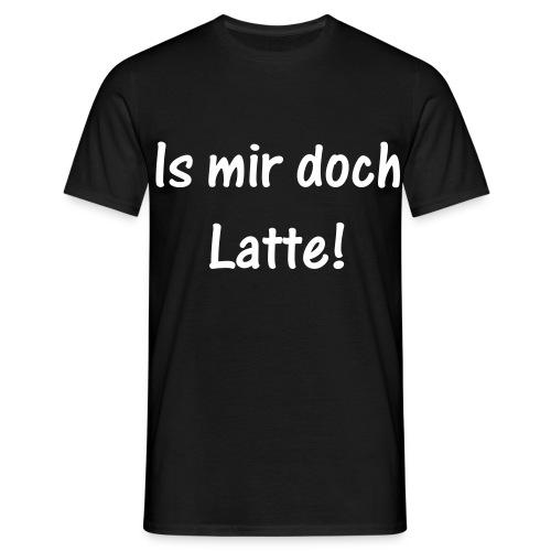 Is mir doch Latte - Männer T-Shirt