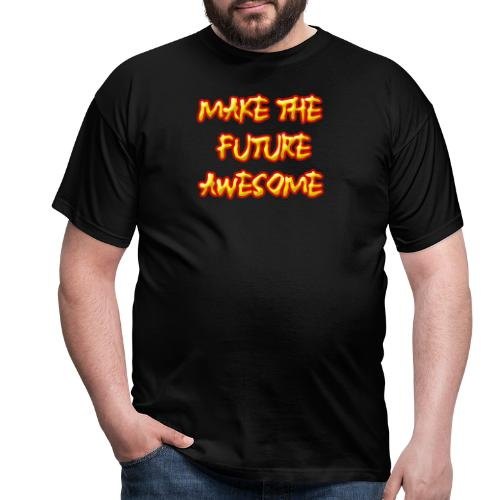 Make the future awesome - Mannen T-shirt